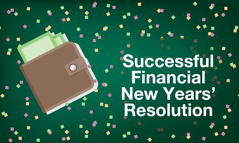 6 Tips For Setting A Successful Financial New Years' Resolution