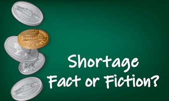 Coin Shortage Fact or Fiction?