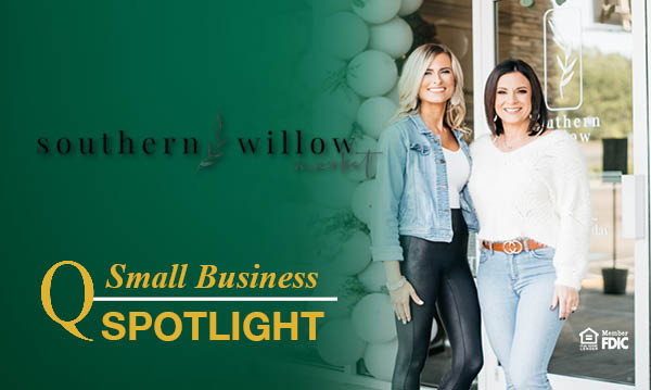 Southern Willow Market Small Business Spotlight