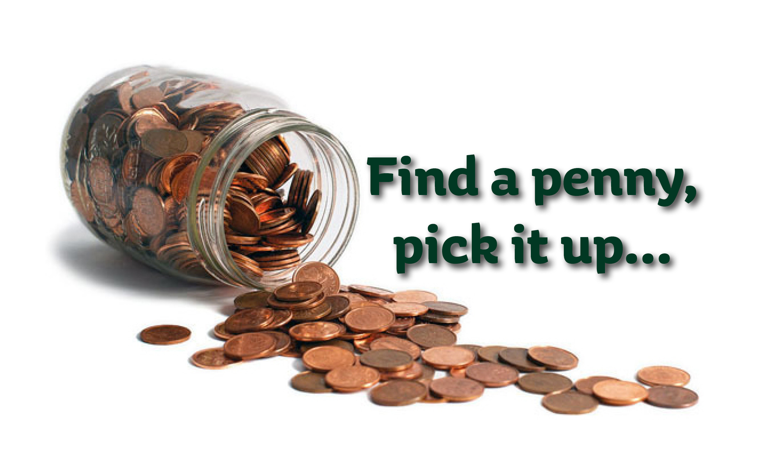 Find a penny, pick it up!