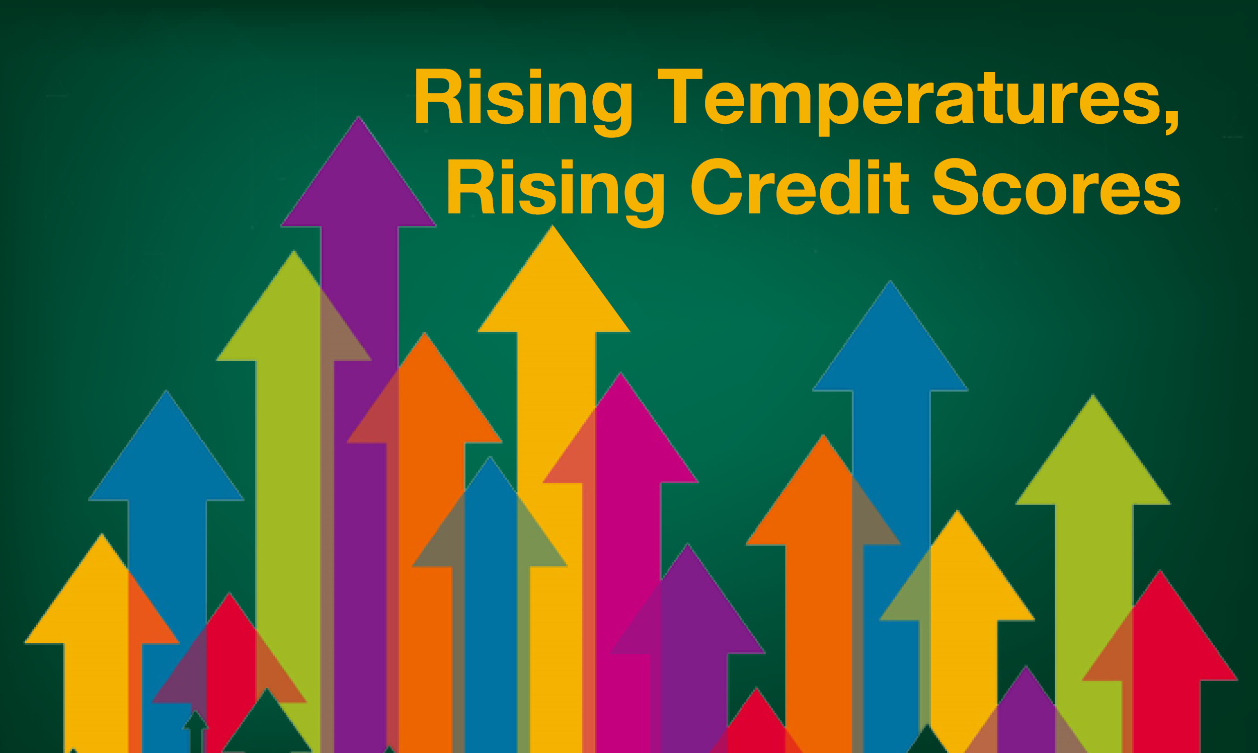 Rising Temperatures, Rising Credit Scores